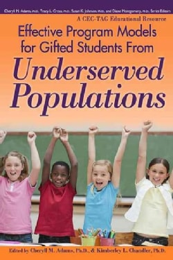 Effective Program Models for Gifted Students from Underserved Populations (Paperback)