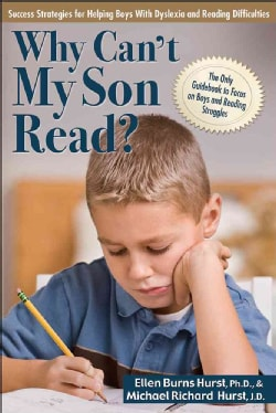 Why Can't My Son Read?: Success Strategies for Helping Boys With Dyslexia and Reading Difficulties (Paperback)
