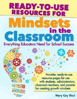 Ready-to-Use Resources for Mindsets in the Classroom: Everything Educators Need for School Success (Paperback)