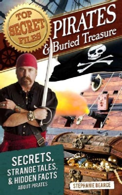 Pirates & Buried Treasure: Secrets, Strange Tales, & Hidden Facts About Pirates (Paperback)