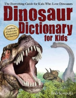 Dinosaur Dictionary for Kids: The Everything Guide for Kids Who Love Dinosaurs (Paperback)