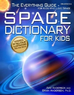 Space Dictionary for Kids Grades 3-6: The Everything Guide for Kids Who Love Space (Paperback)