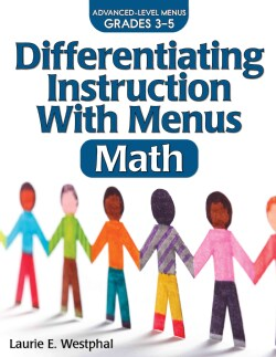 Differentiating Instruction With Menus Math Grades 3-5: Advanced-Level Menus  (Paperback)