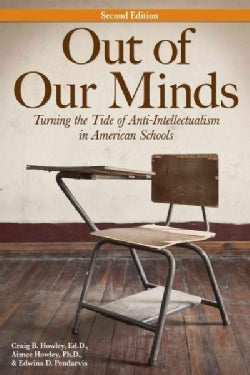 Out of Our Minds: Turning the Tide of Anti-Intellectualism in American Schools (Paperback)