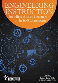 Engineering Instruction for High-Ability Learners in K-8 Classrooms (Paperback)
