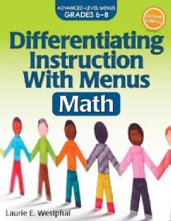 Differentiating Instruction With Menus Math: Advanced-Level Menus Grades 6-8 (Paperback)