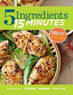 5 Ingredients 15 Minutes: 125 Speedy Recipes (Hardcover)