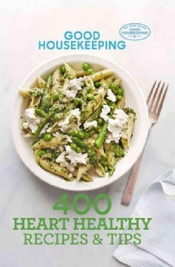 Good Housekeeping 400 Heart Healthy Recipes & Tips (Hardcover)