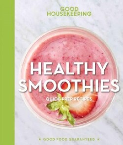 Good Housekeeping Healthy Smoothies: 60 Energizing Blender Drinks & More! (Hardcover)