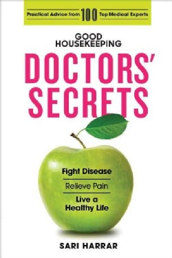 Good Housekeeping Doctors' Secrets: Fight Disease, Relieve Pain, and Live a Healthy Life With Practical Advice fr... (Hardcover)