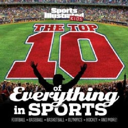 Sports Illustrated Kids the Top 10 of Everything in Sports (Hardcover)