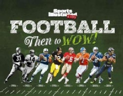 Sports Illustrated Kids Football: Then to Wow! (Hardcover)