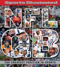Sports Illustrated NFL Quarterback: The Greatest Position in Sports (Hardcover)