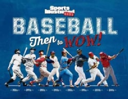 Baseball: Then to Wow! (Hardcover)