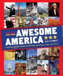 Awesome America: Everything You Ever Wanted to Know About the History, People, and Culture (Hardcover)