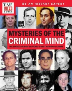 Mysteries of the Criminal Mind: The Secrets Behind the World's Most Notorious Crimes (Paperback)