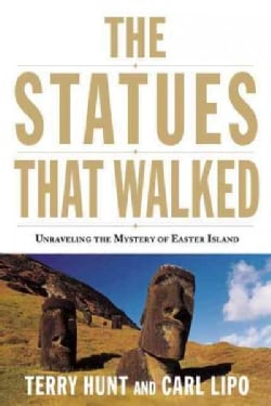 The Statues That Walked: Unraveling the Mystery of Easter Island (Paperback)