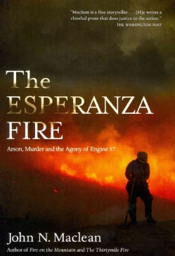 The Esperanza Fire: Arson, Murder, and the Agony of Engine 57 (Paperback)