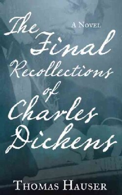 The Final Recollections of Charles Dickens (Paperback)