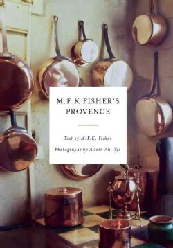 M. F. K. Fisher's Provence (Hardcover)