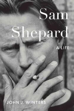 Sam Shepard: A Life (Hardcover)