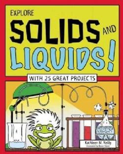 Explore Solids and Liquids! (Hardcover)