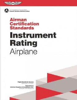 Instrument Rating - Airplane Airman Certification Standards: FAA-S-ACS-8 (With Change 1) (Paperback)