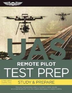 UAS Remote Pilot Test Prep (Paperback)