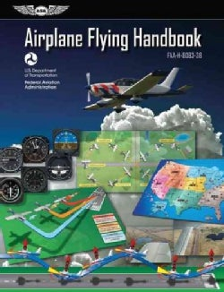 Airplane Flying Handbook 2016: FAA-H-8083-3B (Paperback)
