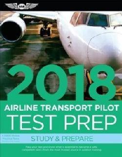 Airline Transport Pilot Test Prep 2018: Study & Prepare (Paperback)