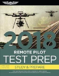 Remote Pilot Test Prep 2018: Study & Prepare (Paperback)