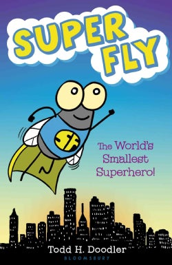 Super Fly: The World's Smallest Superhero! (Hardcover)