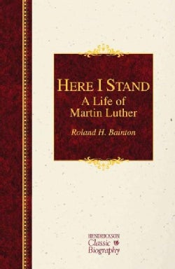 Here I Stand: A Life of Martin Luther (Hardcover)