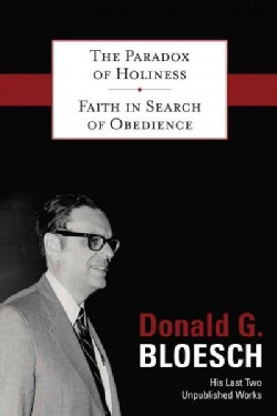 The Paradox of Holiness / Faith in Search of Obedience (Hardcover)