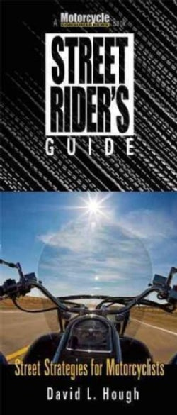 Street Rider's Guide: Street Strategies for Motorcyclists (Paperback)