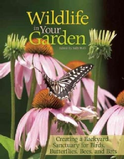 Wildlife in Your Garden: Planting and Landscaping to Create a Backyard Sanctuary (Paperback)
