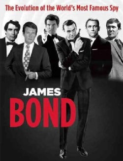 James Bond: The Evolution of the World's Most Famous Spy (Paperback)