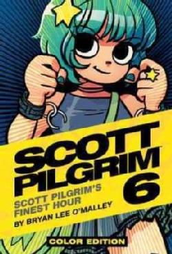 Scott Pilgrim 6: In His Finest Hour (Hardcover)