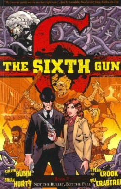 The Sixth Gun 7: Not the Bullet, But the Fall (Paperback)