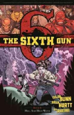 The Sixth Gun 8: Hell and High Water (Paperback)