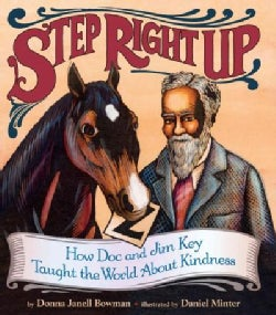 Step Right Up: How Doc and Jim Key Taught the World About Kindness (Hardcover)