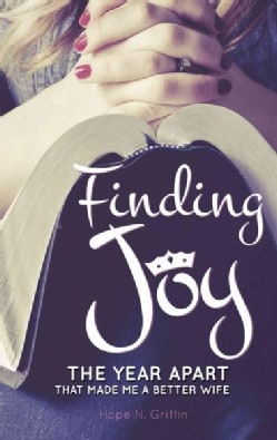 Finding Joy: The Year Apart That Made Me a Better Wife (Paperback)