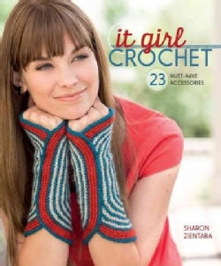 It Girl Crochet: 23 Must-Have Accessories (Paperback)