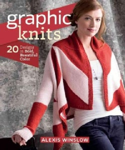 Graphic Knits: 20 Designs in Bold, Beautiful Color (Paperback)