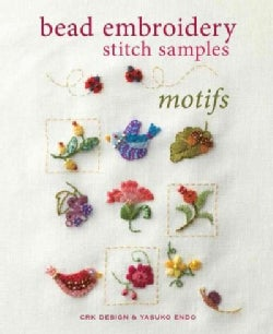 Bead Embroidery Stitch Samples: Motifs, Embroidery, Crewel, Cross Stitch, Mini Motifs and More! (Paperback)