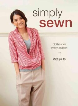 Simply Sewn: Clothes for Every Season (Paperback)