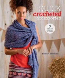 Quick Crocheted Accessories: 3 Skeins or Less (Paperback)