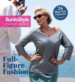 Full-Figure Fashion: 24 Plus-Size Patterns for Every Day (Hardcover)
