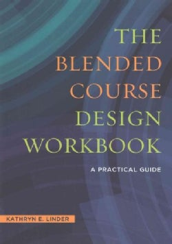 The Blended Course Design Workbook: A Practical Guide (Paperback)