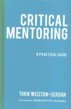 Critical Mentoring: A Practical Guide (Hardcover)